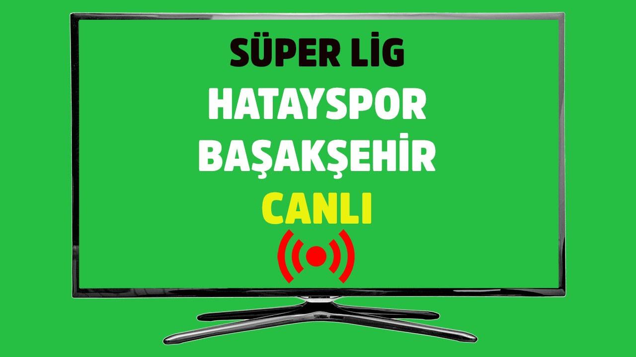 Hatayspor - Başakşehir CANLI