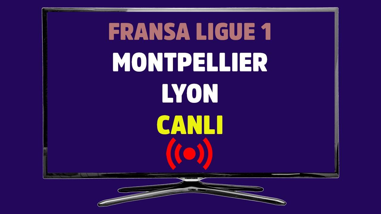 Montpellier - Lyon CANLI