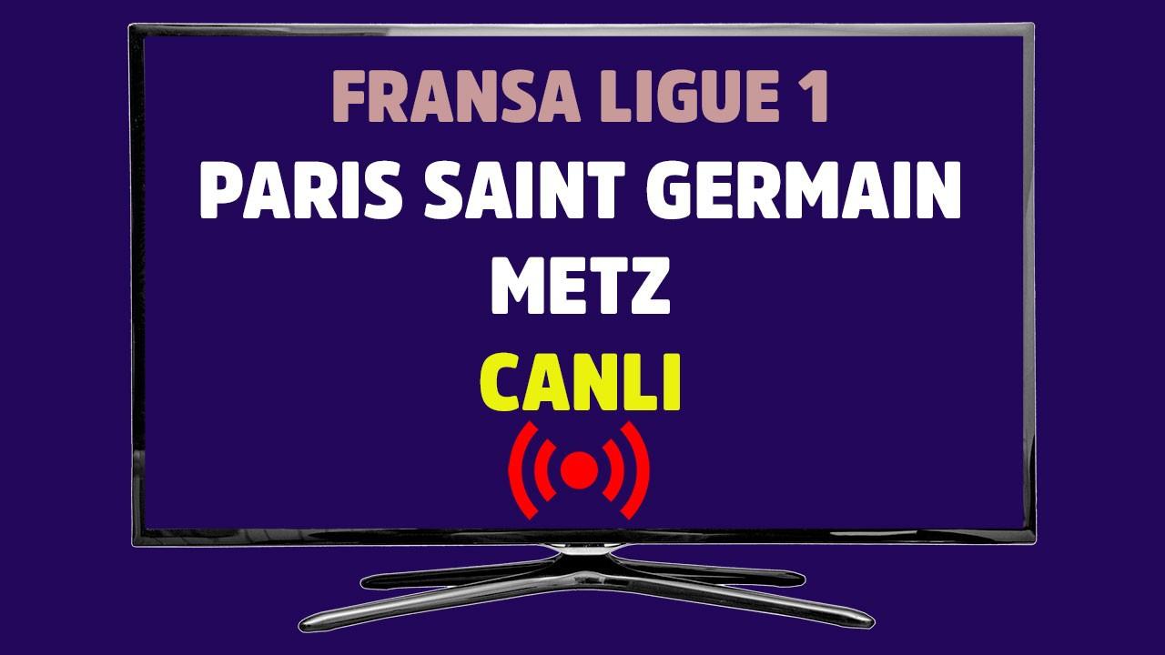 Paris Saint Germain - Metz CANLI