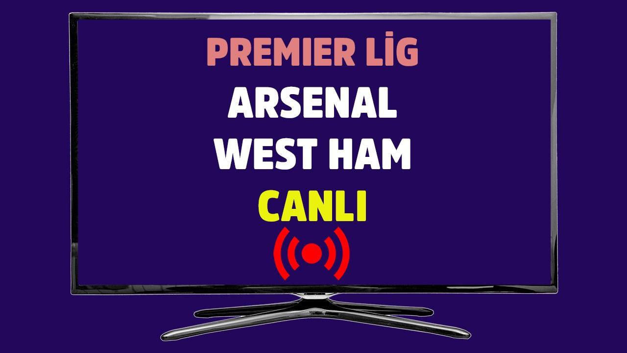 Arsenal - West Ham CANLI