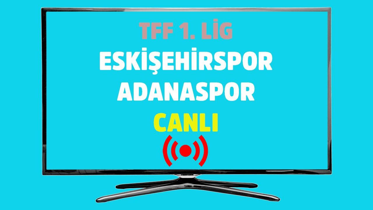 Eskişehirspor - Adanaspor CANLI