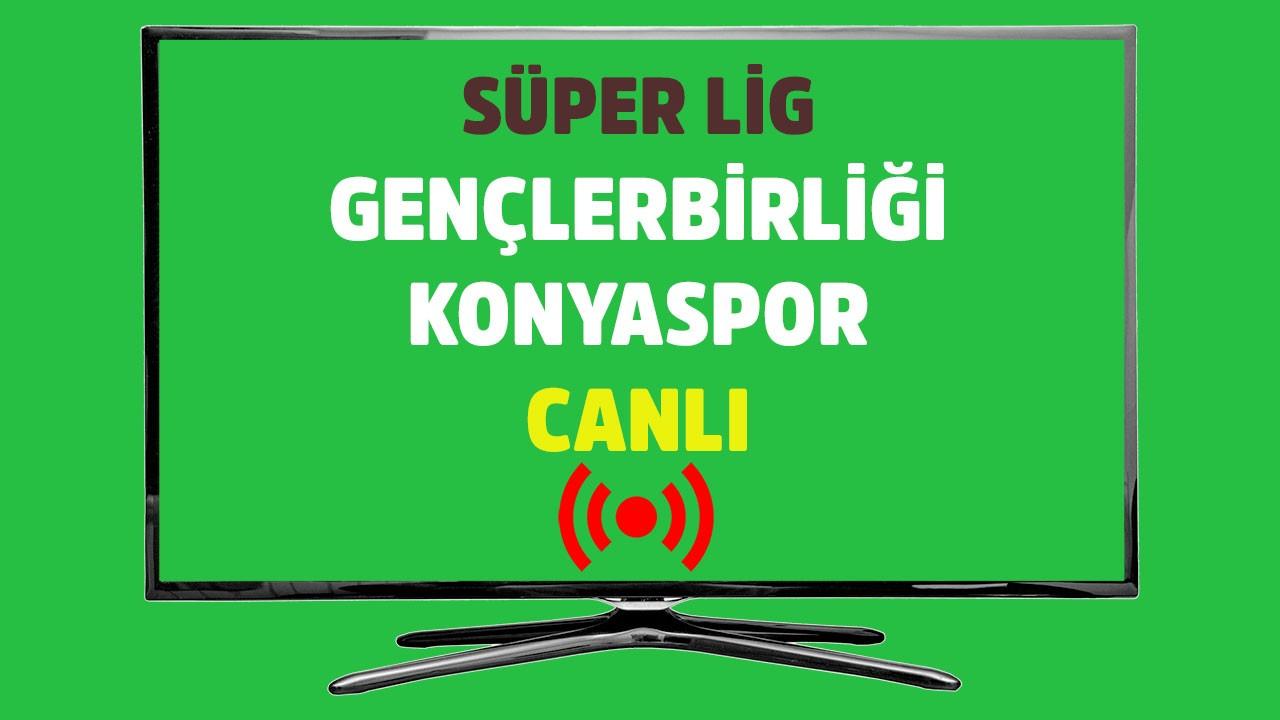 Gençlerbirliği - Konyaspor CANLI