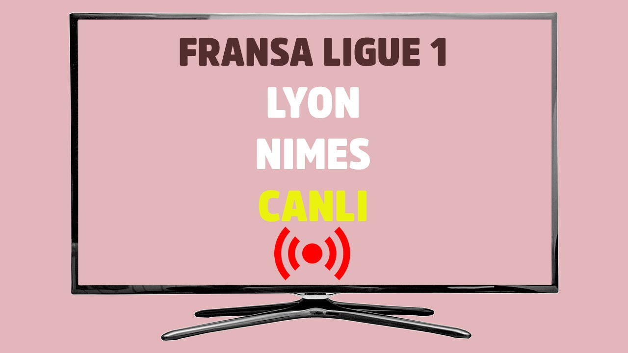 Lyon - Nimes CANLI