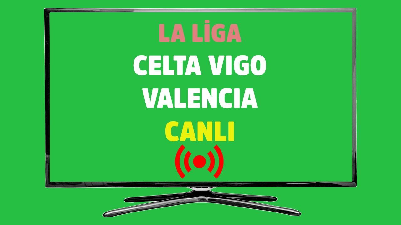 Celta Vigo - Valencia CANLI