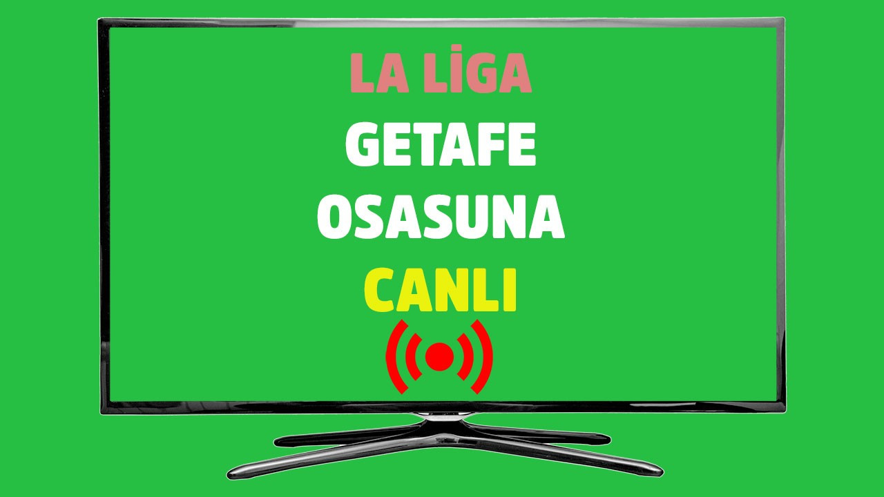 Getafe - Osasuna CANLI