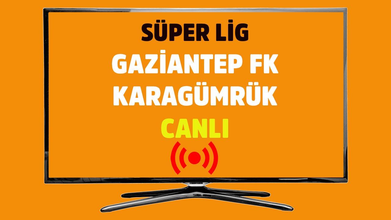 Gaziantep FK - Karagümrük CANLI