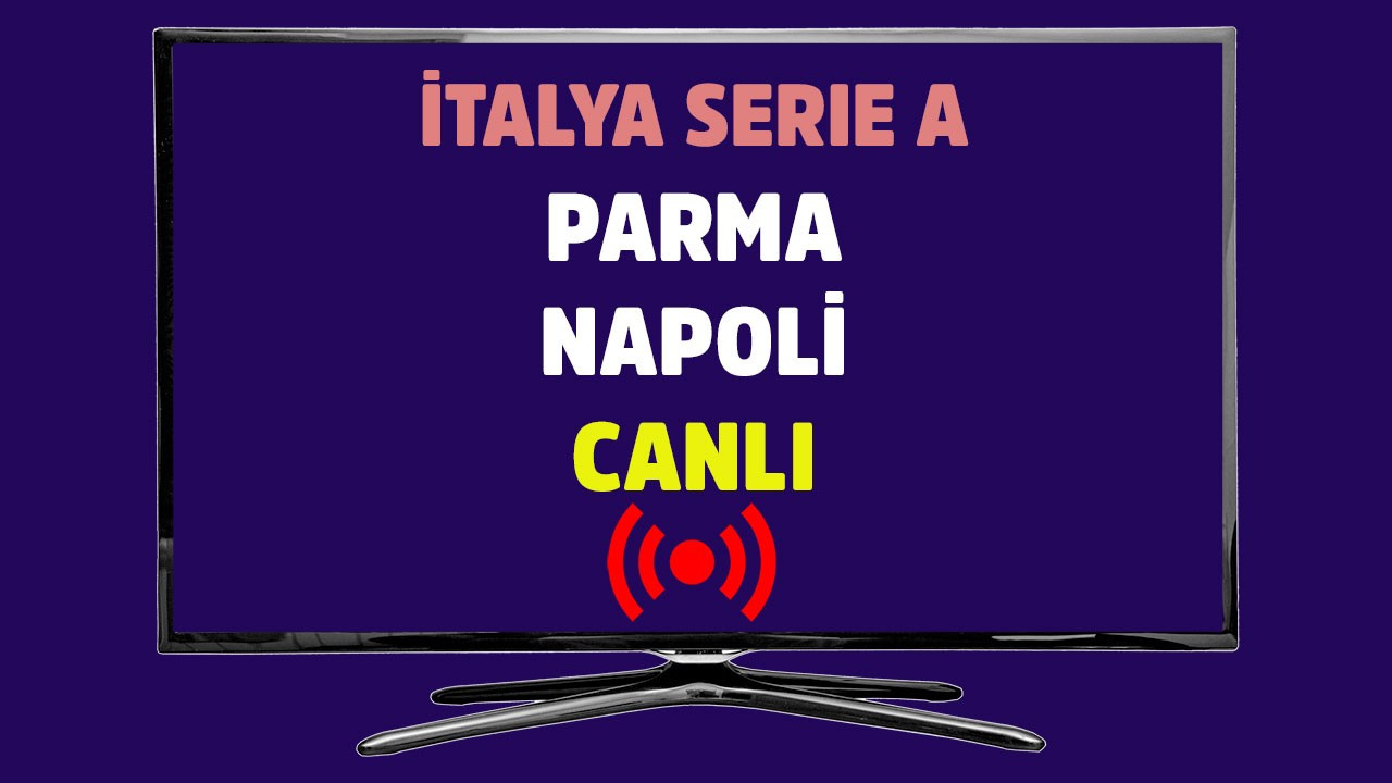 Parma - Napoli CANLI