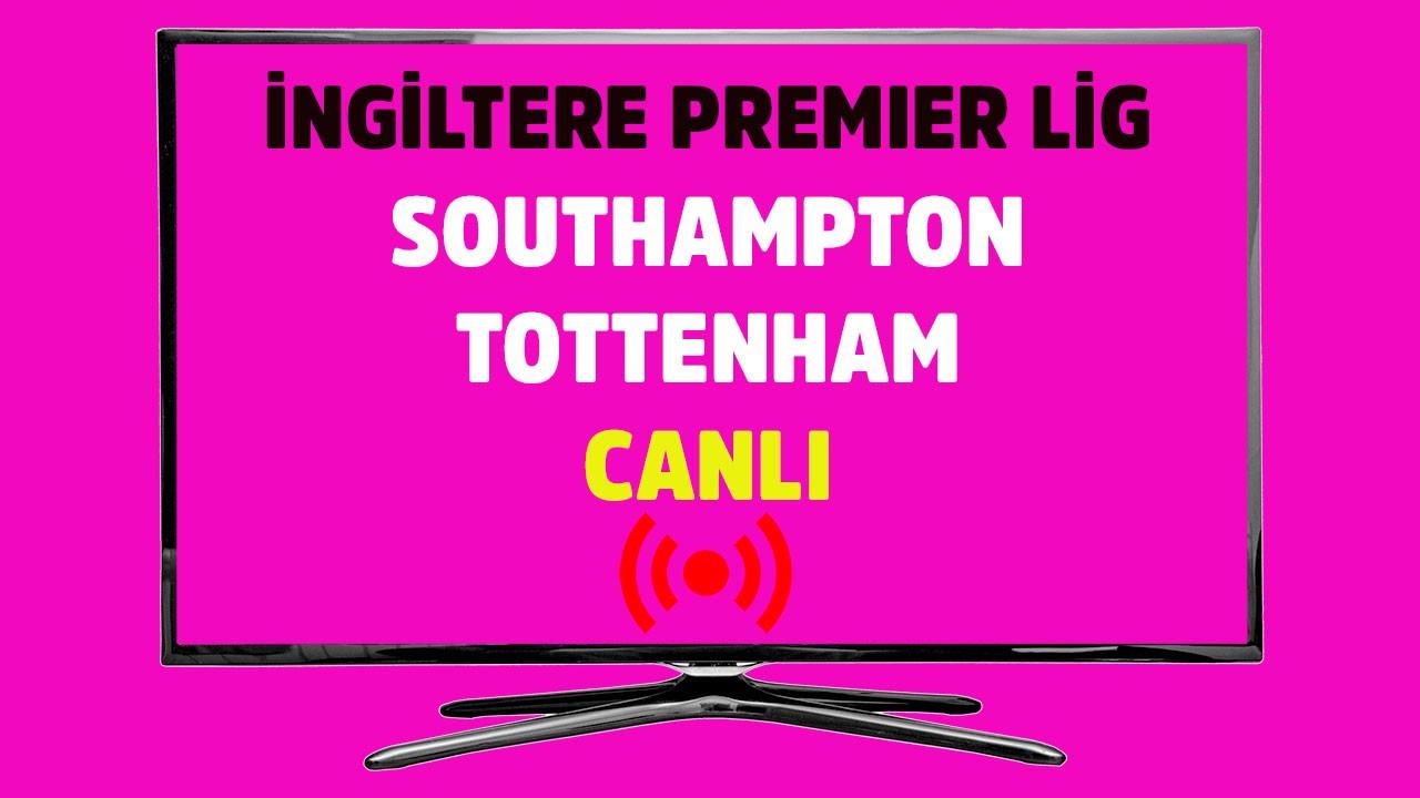 Southampton - Tottenham CANLI