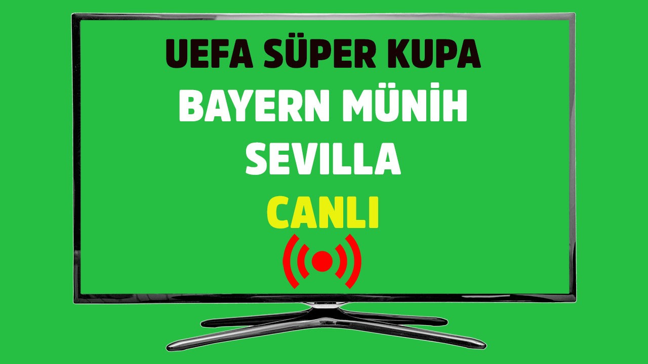 Bayern Münih - Sevilla CANLI
