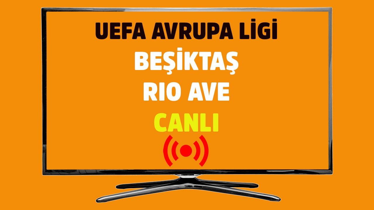 Beşiktaş - Rio Ave CANLI