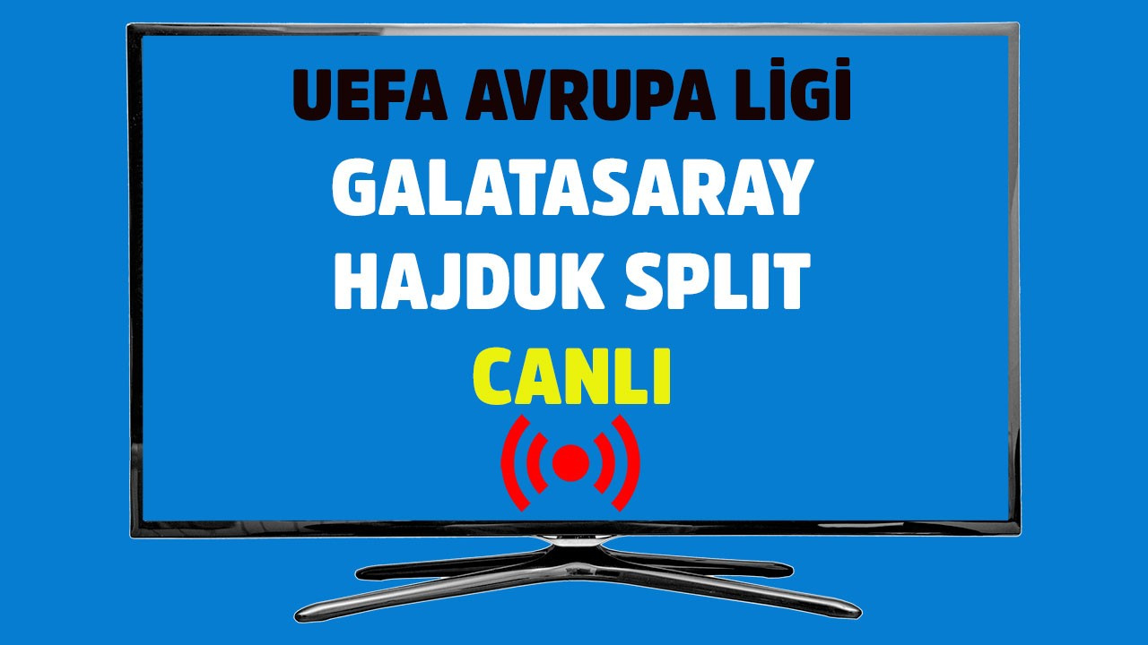 Galatasaray - Hajduk Split CANLI