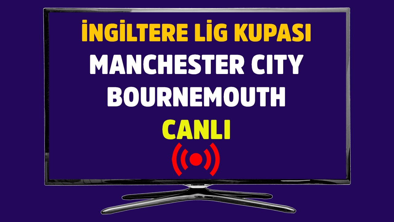 Manchester City - Bournemouth CANLI