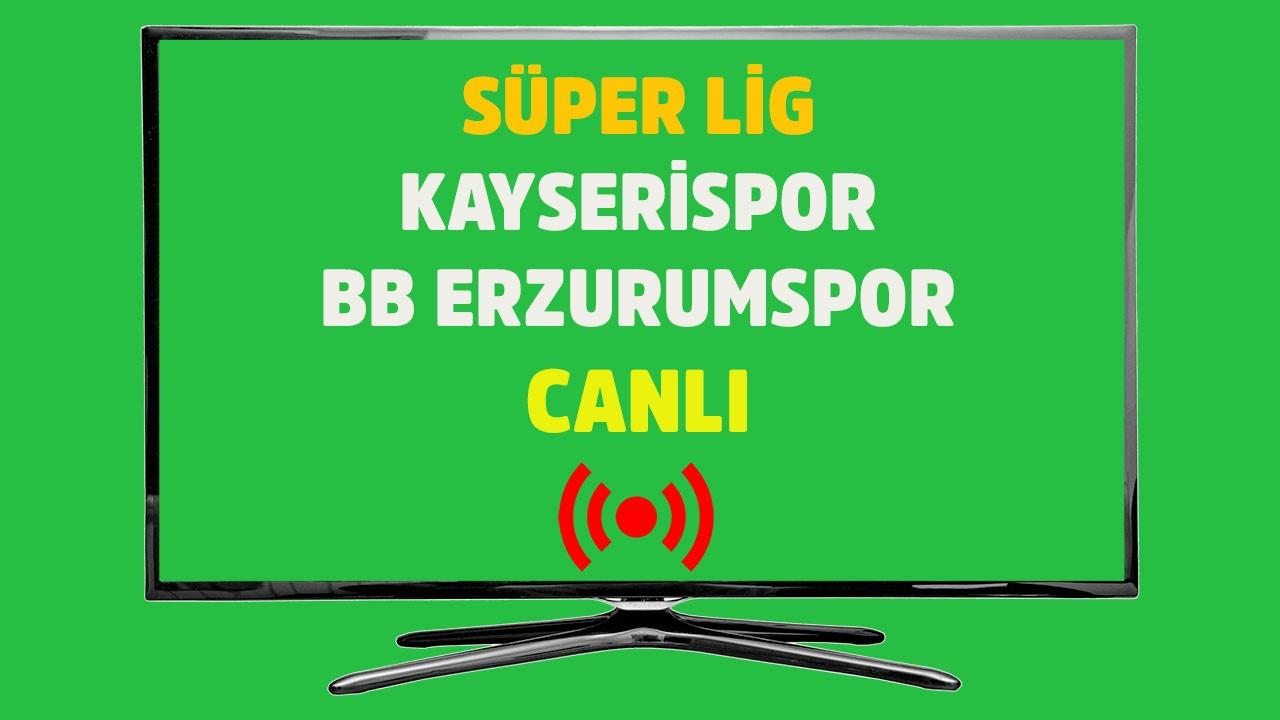 Kayserispor - BB Erzurumspor CANLI