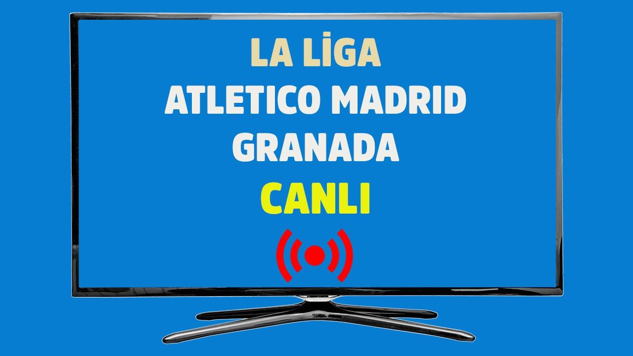 Atletico Madrid - Granada CANLI