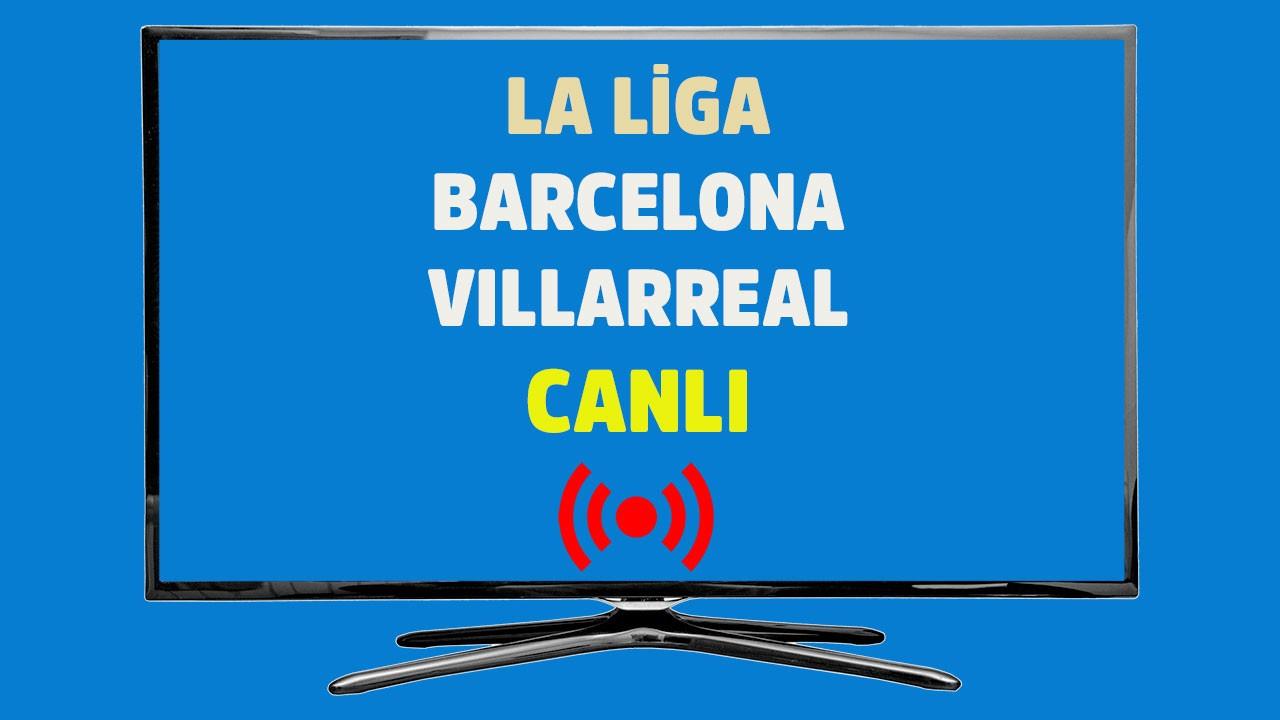 Barcelona - Villarreal CANLI
