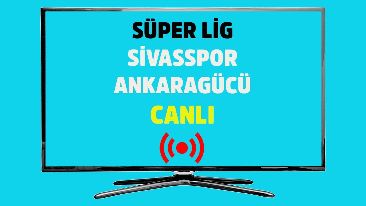 Sivasspor - Ankaragücü CANLI