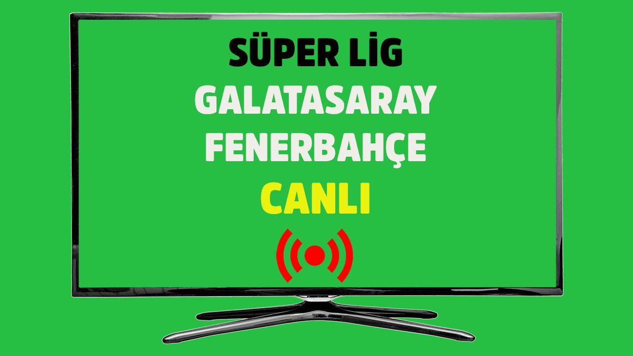 Galatasaray - Fenerbahçe CANLI