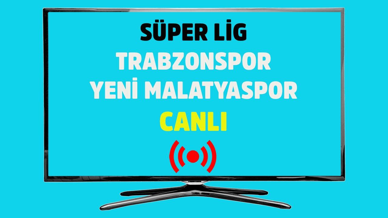Trabzonspor - Yeni Malatyaspor CANLI
