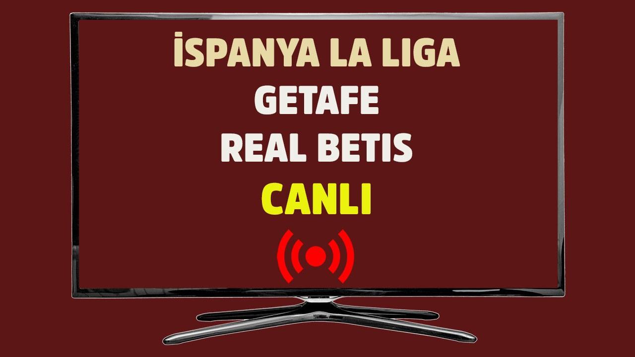 Getafe - Real Betis CANLI