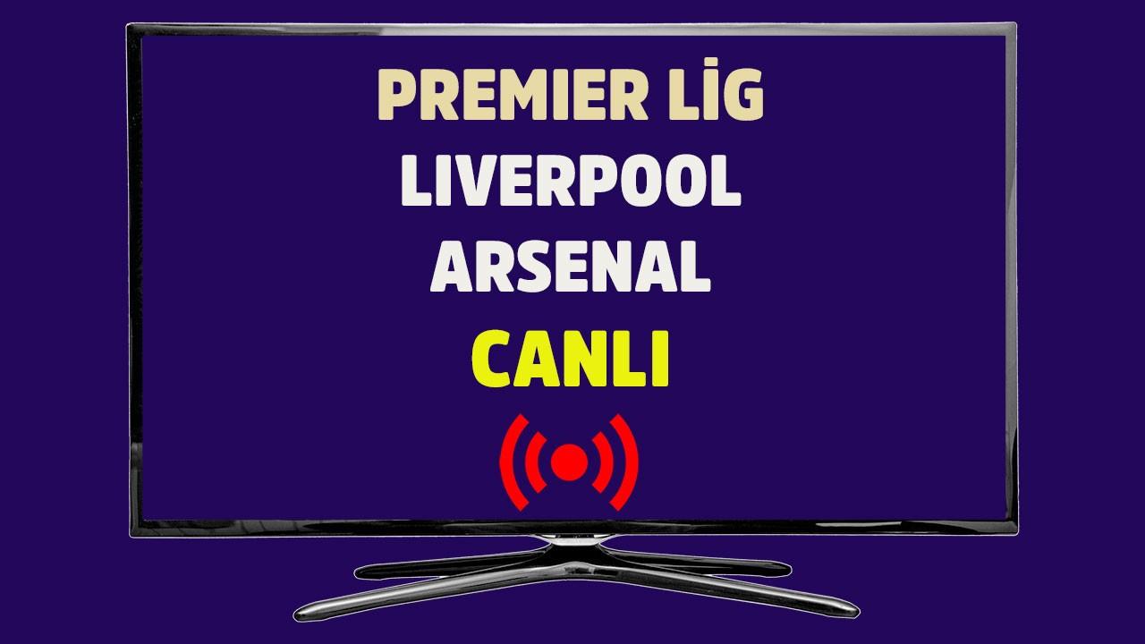 Liverpool - Arsenal CANLI