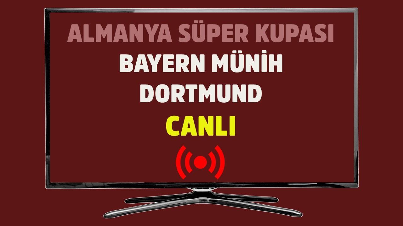 Bayern Münih - Dortmund CANLI