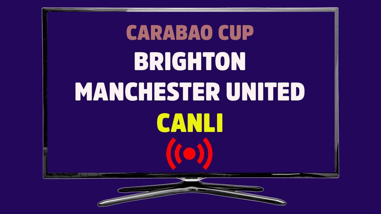 Brighton - Manchester United CANLI