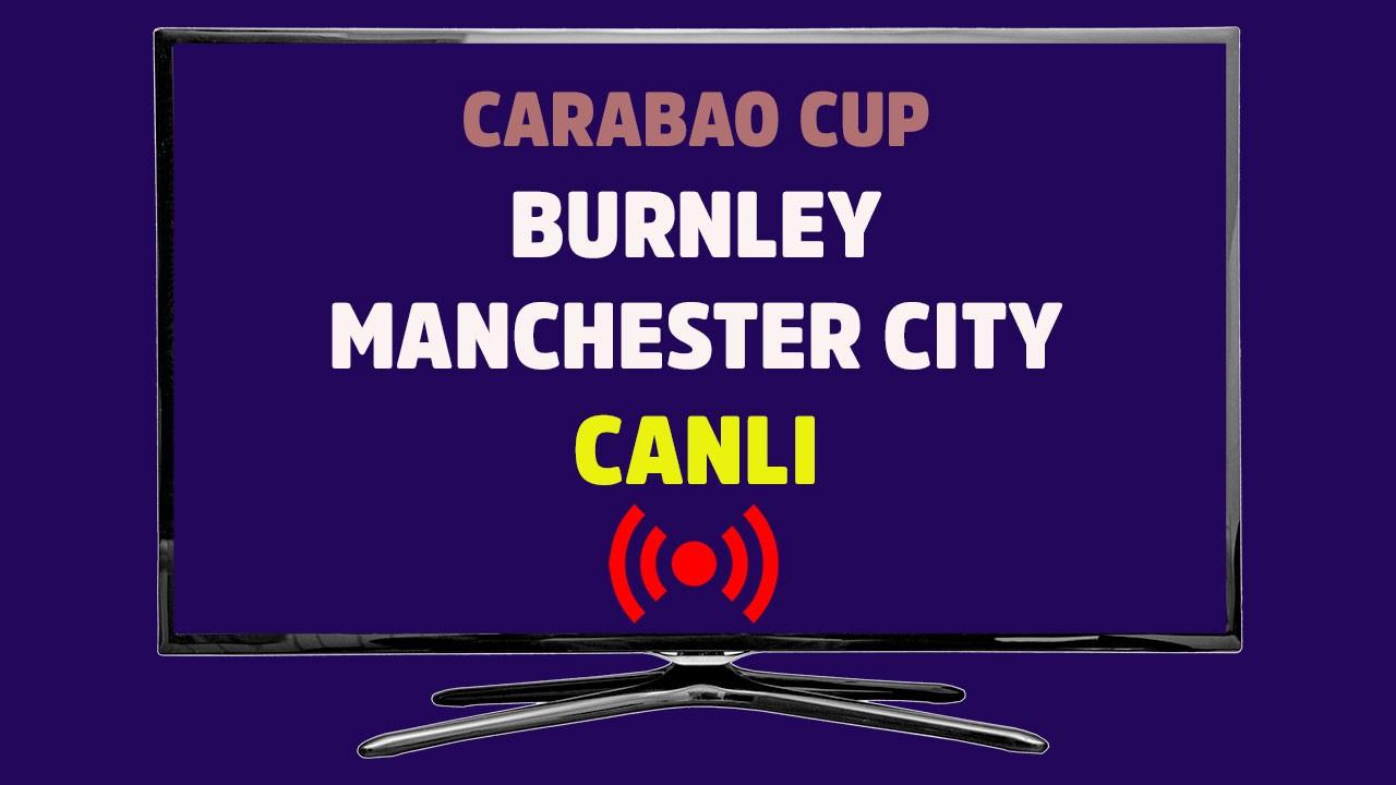 Burnley - Manchester City CANLI