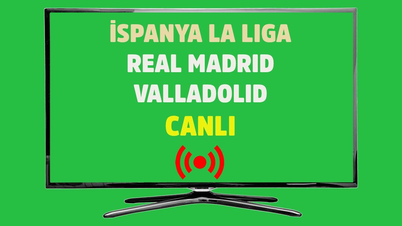 CANLI Real Madrid - Valladolid