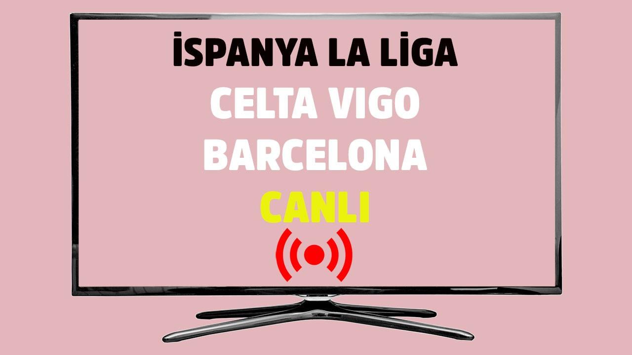 Celta Vigo - Barcelona CANLI