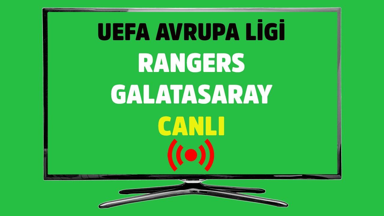 CANLI Rangers - Galatasaray