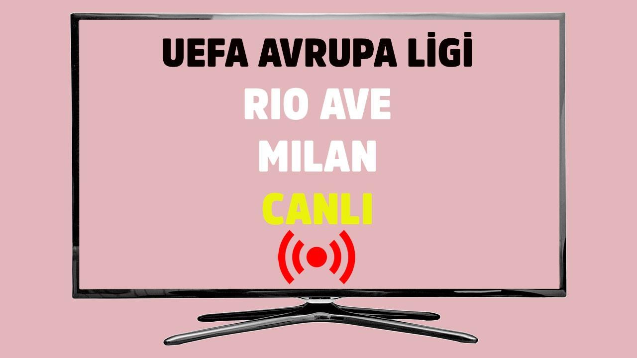 Rio Ave - Milan CANLI