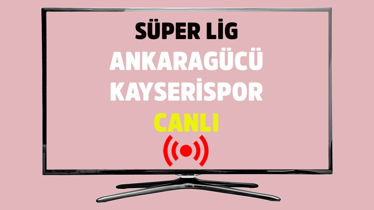 Ankaragücü - Kayserispor CANLI