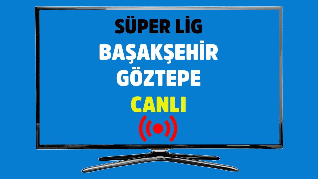 Başakşehir - Göztepe CANLI