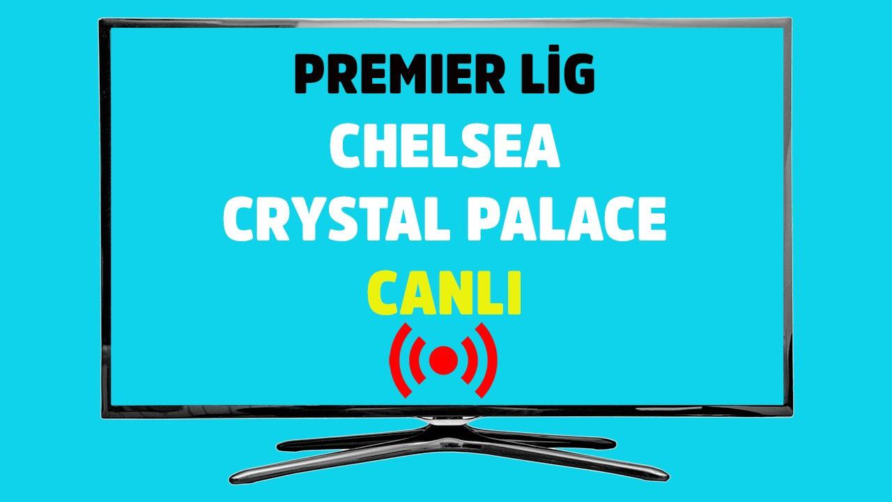 Chelsea - Crystal Palace CANLI