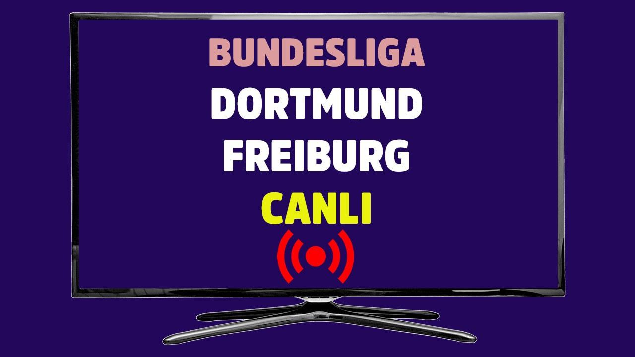 Dortmund - Freiburg CANLI
