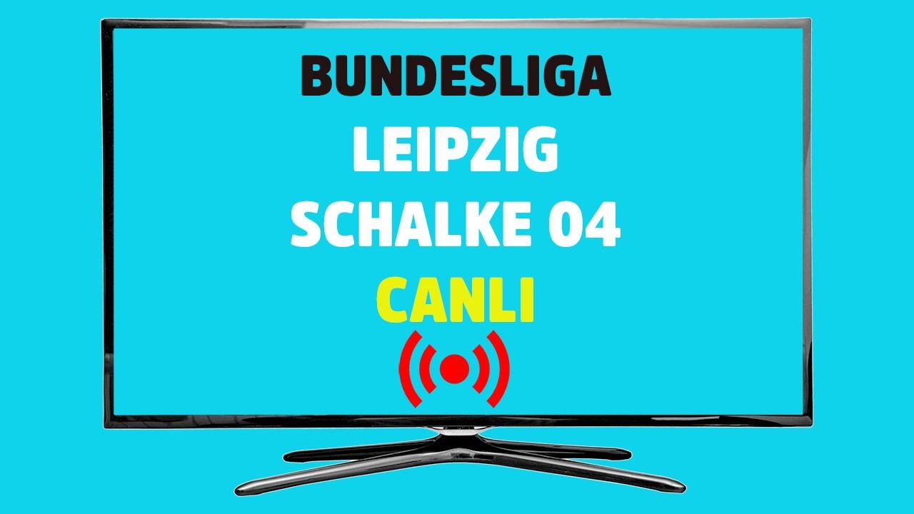 Leipzig Schalke 04 CANLI