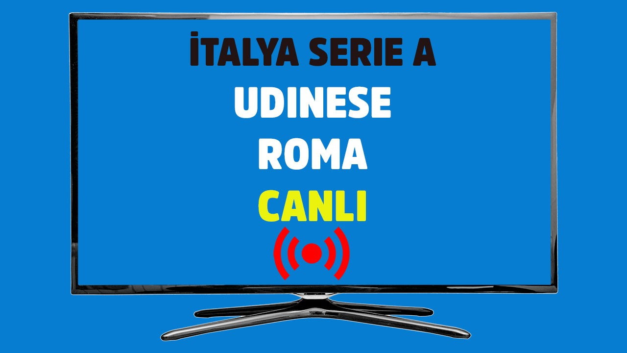 Udinese - Roma CANLI