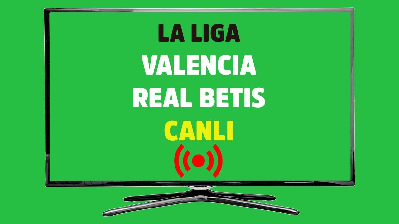 Valencia - Real Betis CANLI