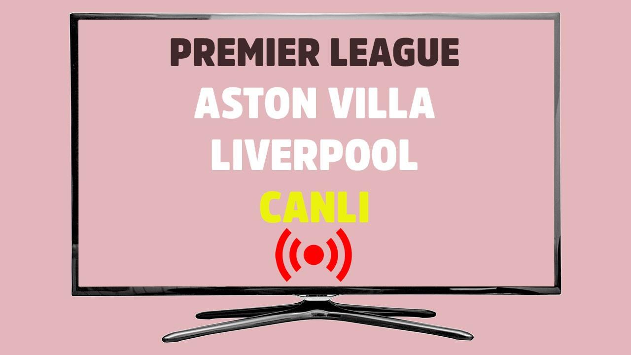 Aston Villa - Liverpool CANLI