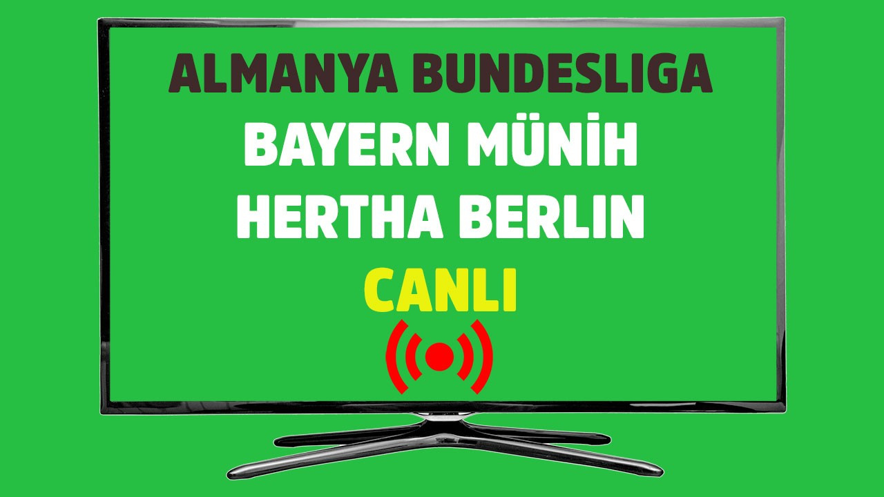 Bayern Münih - Hertha Berlin CANLI