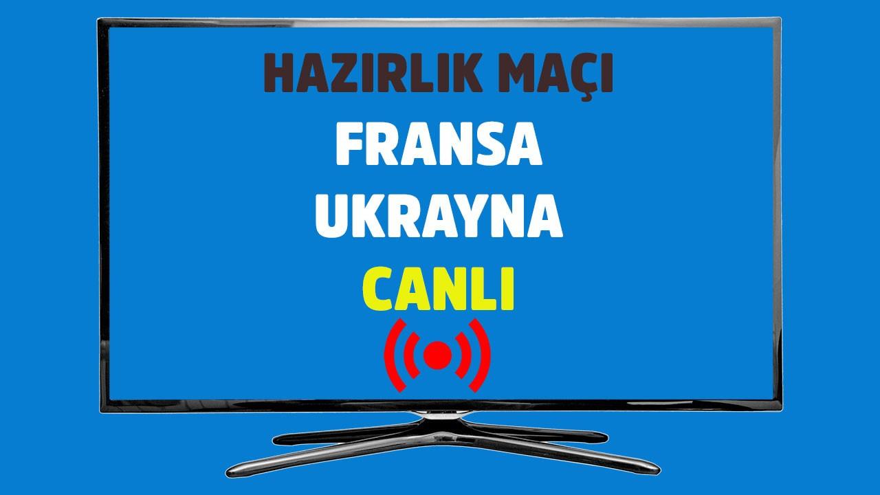 Fransa - Ukrayna CANLI
