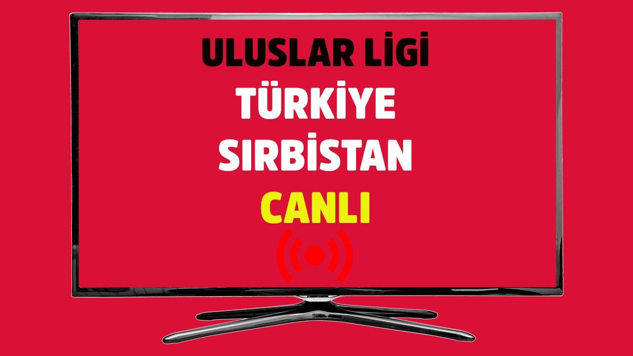 Türkiye - Sırbistan CANLI