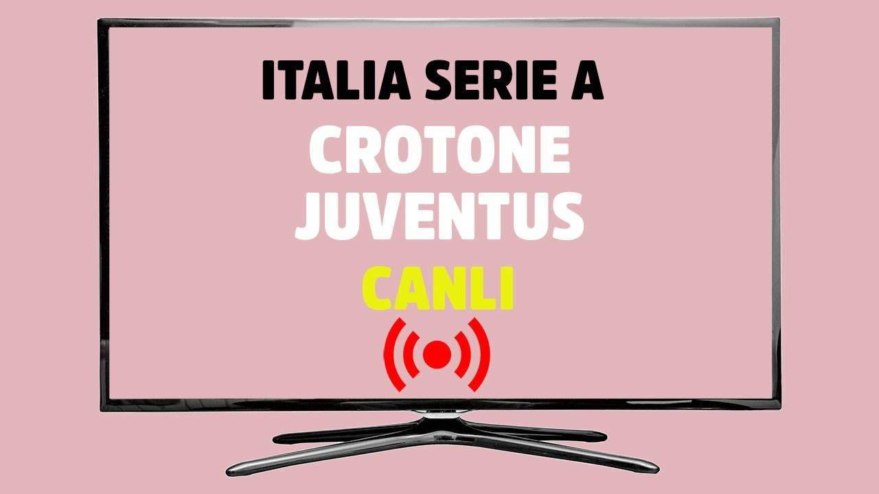 Crotone - Juventus CANLI