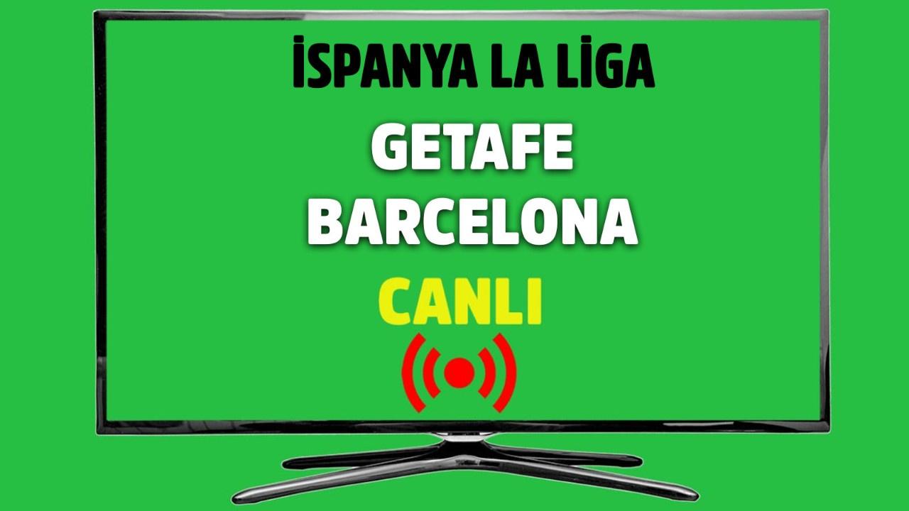 Getafe - Barcelona CANLI