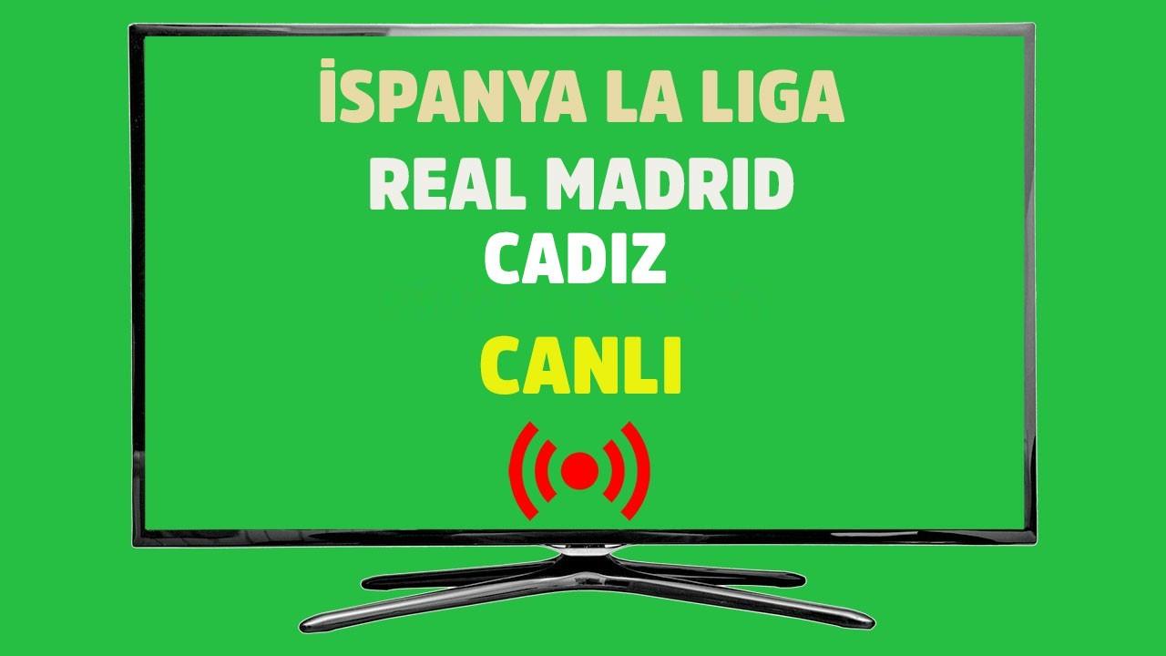 CANLI Real Madrid - Cadiz