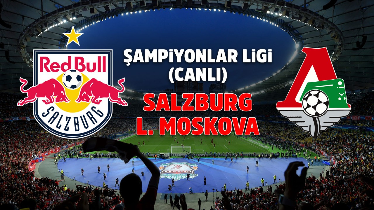 Salzburg - Lokomotiv Moskova Canlı