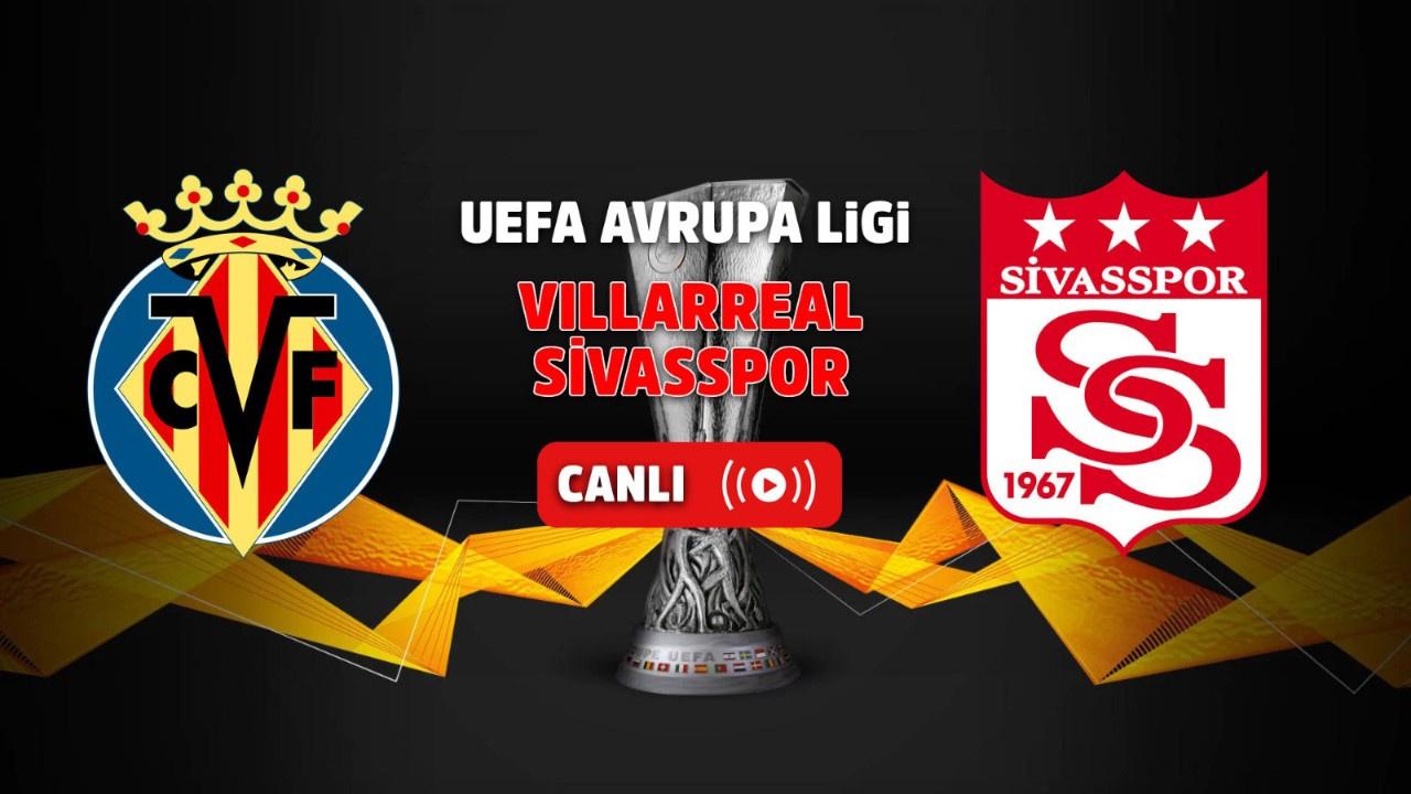 Villarreal - Sivasspor Canlı