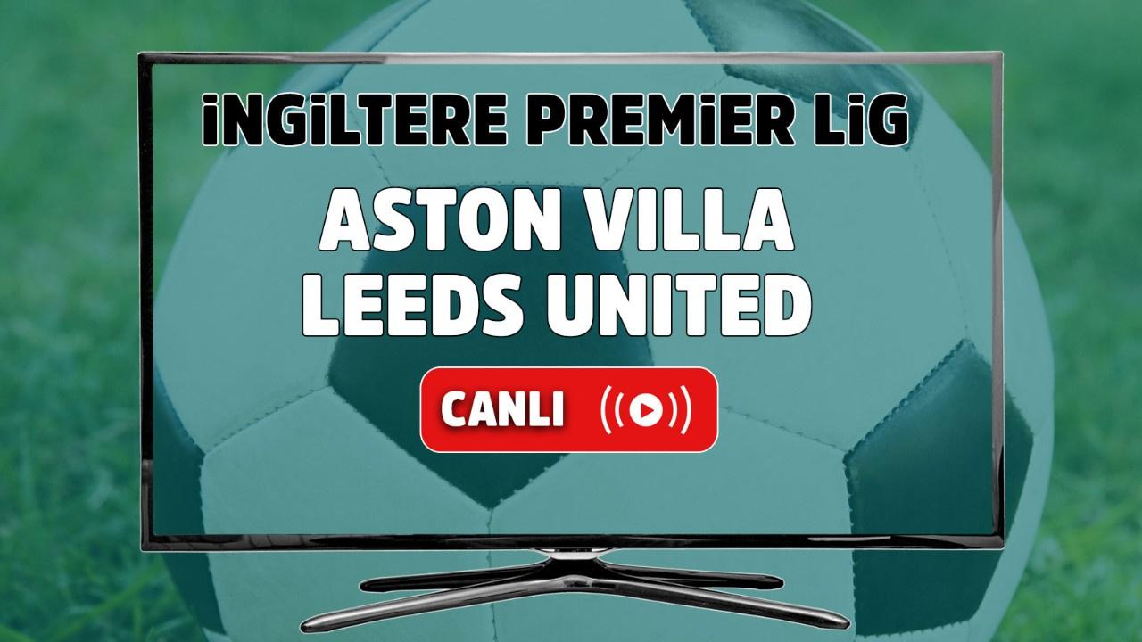 Aston Villa - Leeds United Canlı