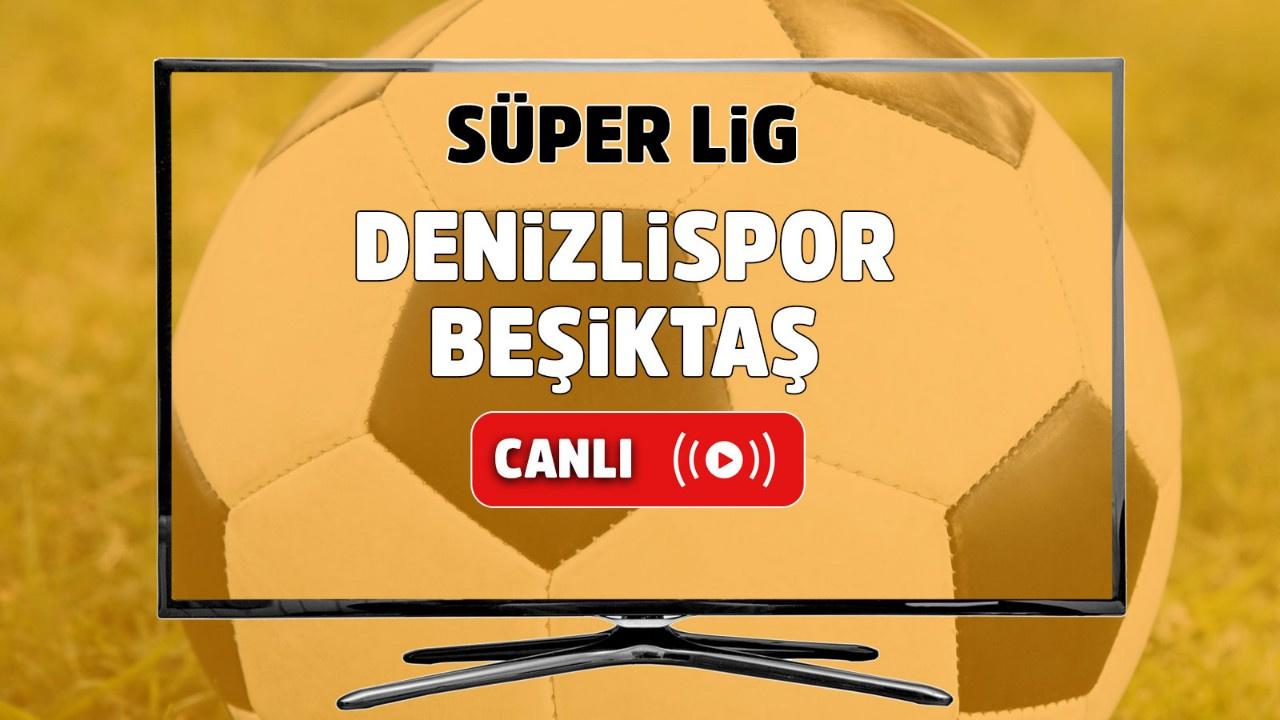 Denizlispor - Beşiktaş Canlı