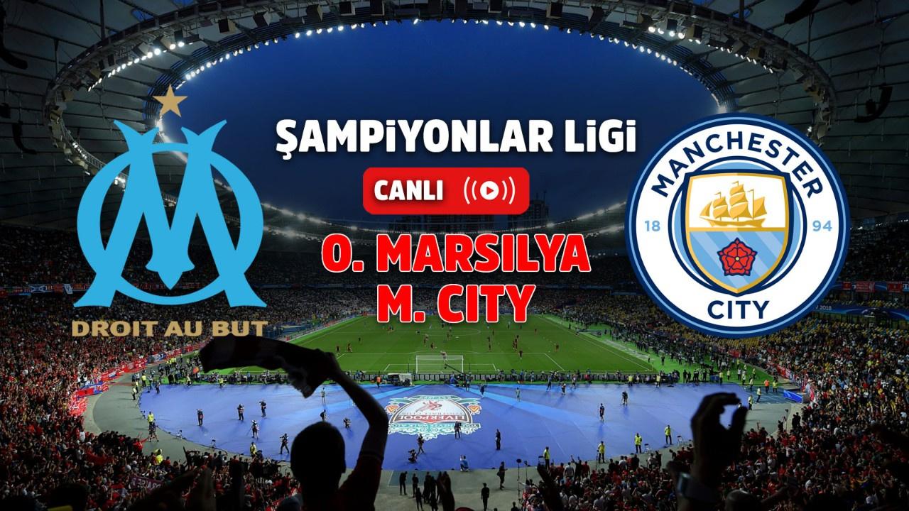 Marsilya – Manchester City Canlı